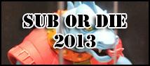 MOTUC: Sub or Die 2013