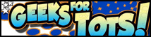 Geeks for Tots!